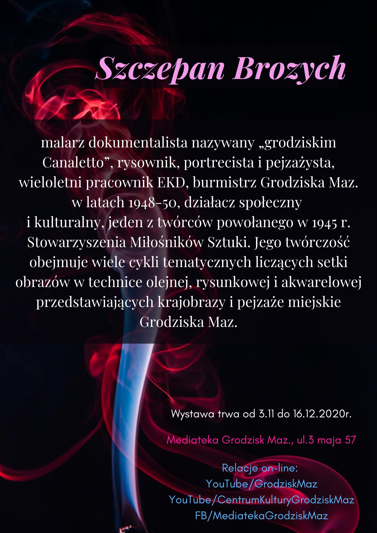 """""""To będzie na wieczność"""" wystawa pamięci grodziskich artystów – Szczepan Brozych"""