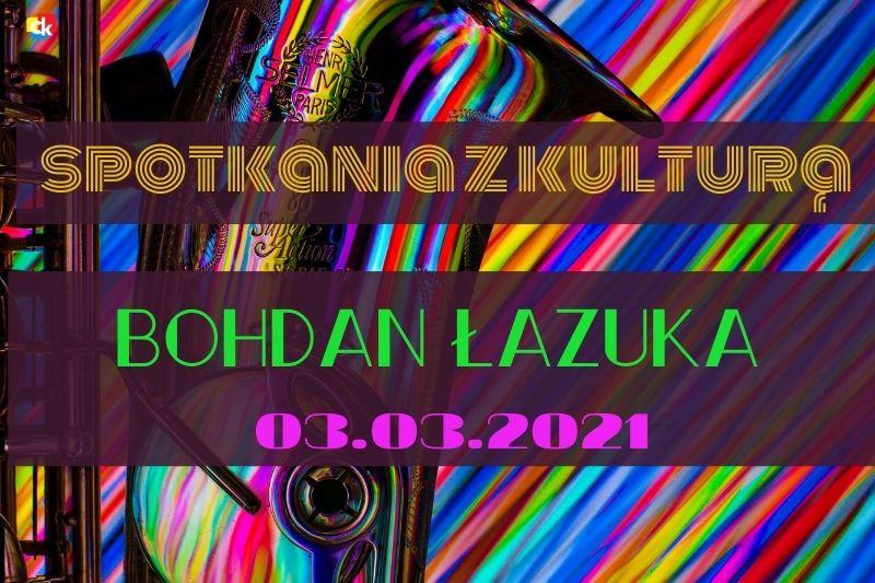 Rozmowa z Bohdanem Łazuką